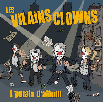 Les Vilains Clowns - L'putain d'album